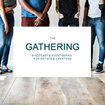 The Gathering: Live Recorded Podcast Launch